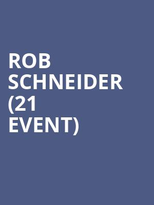 Rob Schneider (21+ Event) at Tempe Improv
