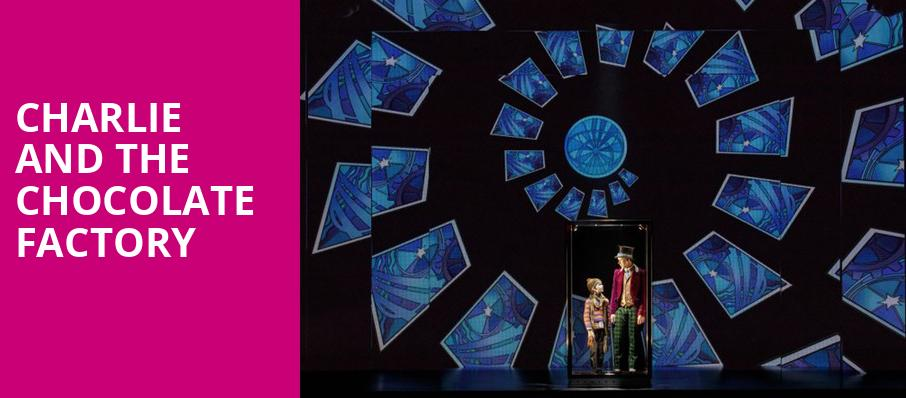 Charlie and the Chocolate Factory, ASU Gammage Auditorium, Tempe