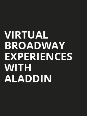 Virtual Broadway Experiences with ALADDIN, Virtual Experiences for Tempe, Tempe